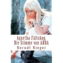 Agnetha Fältskog. Die Stimme von ABBA