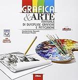 Grafica & arte. Manuale di discipline grafiche e pittoriche. Per i Licei e gli Ist. magistrali. Con e-book. Con espansione online