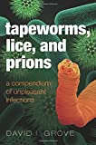 Tapeworms, Lice, and Prions: A compendium of unpleasant infections