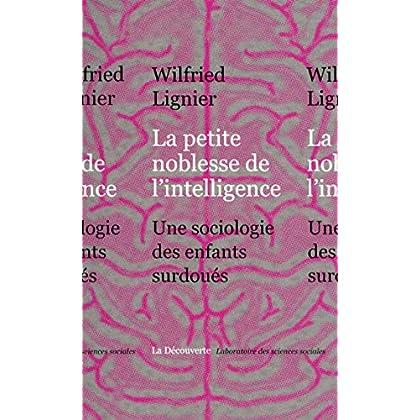 La petite noblesse de l'intelligence (Laboratoire des sciences sociales)