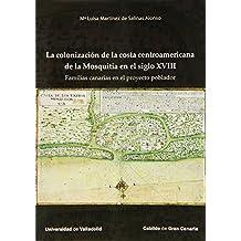 COLONIZACIÓN DE LA COSTA CENTROAMERICANA DE LA MOSQUITIA EN EL SIGLO XVIII