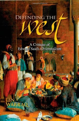 Defending the West: A Critique of Edward Said's Orientalism: A Critique of Edward Said's 'Orientalism' (English Edition)
