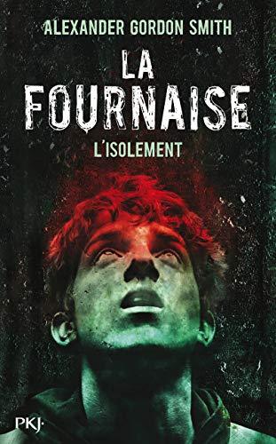 2. La Fournaise : L'isolement (2) par Alexander GORDON SMITH