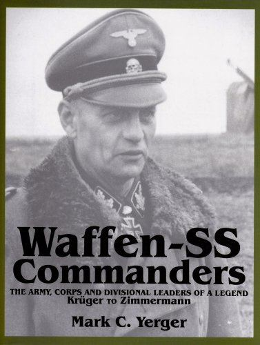 Waffen-SS Commanders: The Army, Corps and Divisional Leaders of a Legend: KrA