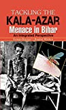 Kala-azar, i.e. Visceral Leishmaniasis (VL) is a menace to the state of Bihar, affecting a large chunk of population. One-third cases of Kala-azar are reported from Bihar itself, as per report of WHO. Diagnosis and case detections are done by rk39. M...