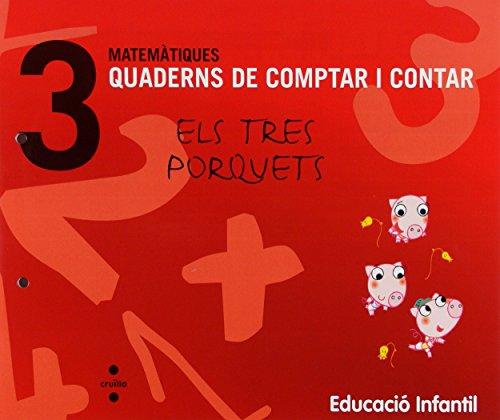 Matemàtiques. Quaderns de comptar i contar 3. Els tres porquets. Educació infantil - 9788466114707