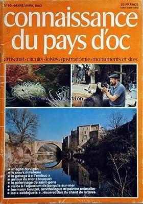 CONNAISSANCE DU PAYS D'OC [No 60] du 01/03/1983 - IMAGES DU VIGAN - LE COURS MIRABEAU - LE GAVAGE A L'EMBUC - AUTOUR DU MONT BOUQUET - LE PELERINAGE DE SAINT-GENS - VISITE A L'AQUARIUM DE BANYULS-SUR-MER - HERMANN HEINZEL ORNOTHOLOGUE ET PEINTRE ANIMALIER