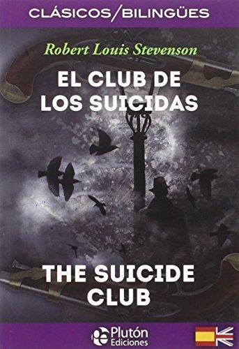 EL CLUB DE LOS SUICIDAS/THE SUICIDE CLUB (COLECCION CLASICOS BILINGUES)