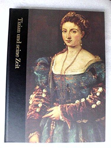 Tizian Und Seine Zeit. 1488-1576.
