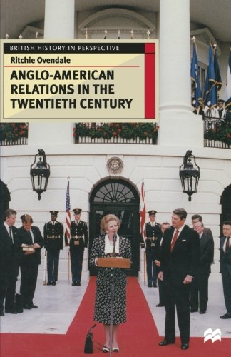 anglo-american-relations-in-the-twentieth-century-british-history-in-perspective