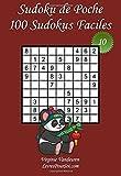 Sudoku de Poche - Niveau Facile - N°10: 100 Sudokus Faciles - à emporter partout - Format poche (A6 - 10.5 x 15 cm)