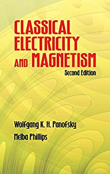 Classical Electricity and Magnetism: Second Edition par [Panofsky, Wolfgang K. H., Phillips, Melba]