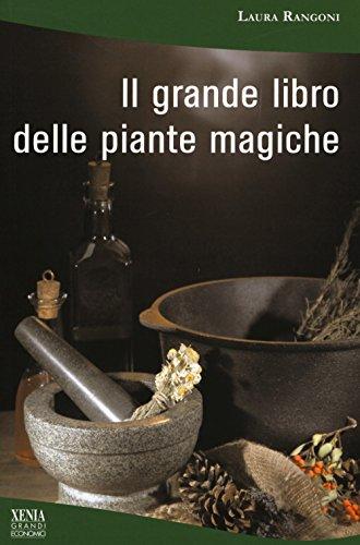 Il grande libro delle piante magiche (I grandi economici Xenia)