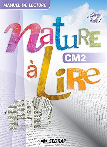 Nature a Lire CM2 - 20 Manuels Papier + Version Numerisee par Letellier Maude