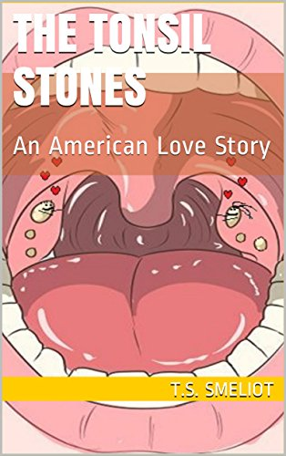 the tonsil stones: an american love story (english edition)