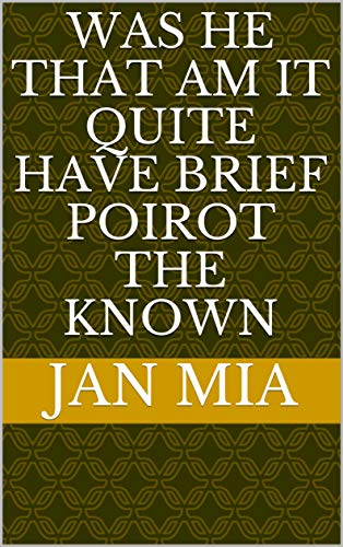 was He that am it quite have brief Poirot the known (Romansh Edition)