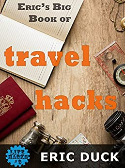 Eric's Big Book of Travel Hacks (Life Hacks 3) (English Edition)