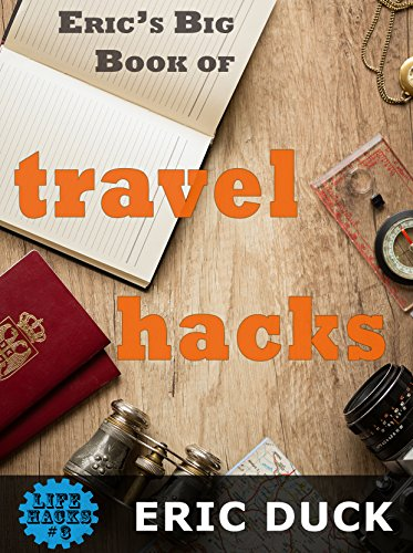 Erics-Big-Book-of-Travel-Hacks-Life-Hacks-3