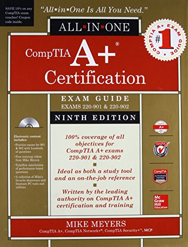 CompTIA A+ Certification All-in-One Exam Guide, Ninth Edition (Exams 220-901 & 220-902) por Mike Meyers