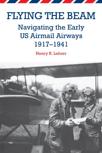 flying-the-beam-navigating-the-early-us-airmail-airways-1917-1941