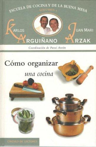 ESCUELA DE LA COCINA Y DE LA BUENA MESA Nº 6: Como organizar una cocina.