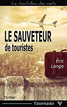 Le Sauveteur de touristes par [Lange, Éric]
