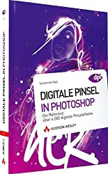 Digitale Pinsel in Photoshop: Die Referenz: über 4.000 digitale Pinseleffekte