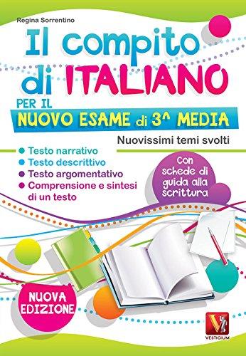 Il compito di italiano per il nuovo esame di 3 media. Nuovissimi temi svolti