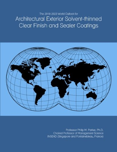 the-2018-2023-world-outlook-for-architectural-exterior-solvent-thinned-clear-finish-and-sealer-coati