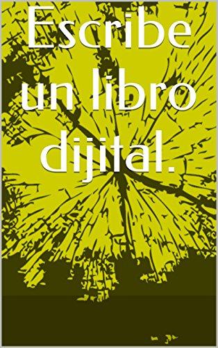 Escribe un libro dijital. por Armando Garcia