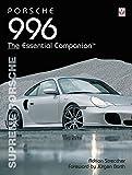 Porsche 996: Supreme Porsche (Essential Companion)