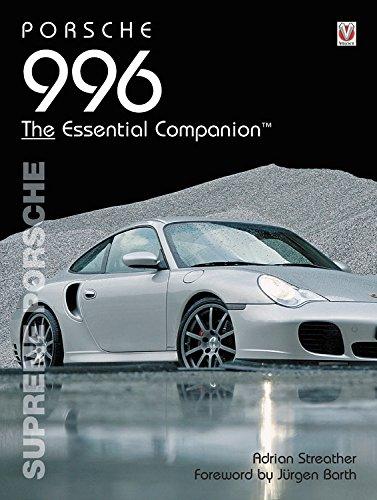 Porsche 996: Supreme Porsche (Essential Companion Series) por Adrian Streather