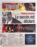 liberation no 9576 du 24 02 2012 cinema francais le succes est declare le ps pas sorti d affaires commissaire neyret le scenario d une derive senegal wade pret a tout