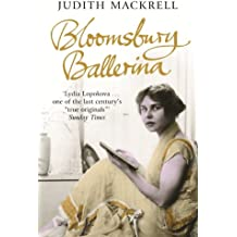 Bloomsbury Ballerina: Lydia Lopokova, Imperial Dancer and Mrs John Maynard Keynes (English Edition)
