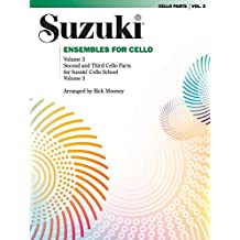 Ensembles for Cello, Volume 3: Second and Third Cello Parts for Suzuki Cello School Volume 3