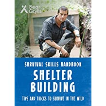 Bear Grylls Survival Skills: Shelter Building