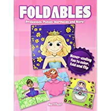 Foldables Princesses, Ponies, Mermaids and More: Never-ending Fun to Color, Fold and Flip