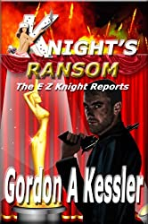 KNIGHT'S RANSOM (The E Z Knight Reports Book 3) (English Edition)