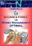 Bourse & Forex - Le Money Management Optimal (Clubforex1 t. 17)