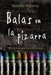 BALAS EN LA PIZARRA par Marieke Nijkamp