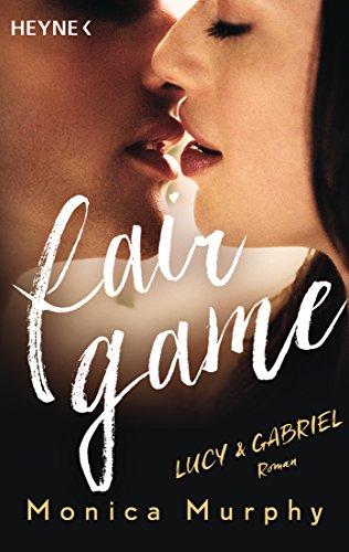 Lucy & Gabriel: Fair Game - Roman (Fair-Game-Serie 2) von [Murphy, Monica]