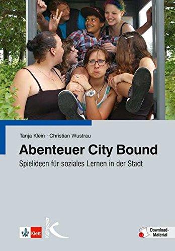 Abenteuer City Bound: Spielideen für soziales Lernen in der Stadt -