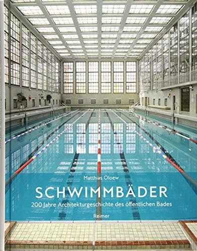 Schwimmbäder: 200 Jahre Architekturgeschichte des öffentlichen Bades