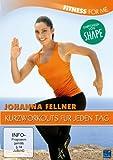 Fitness For Me: Johanna Fellner - Kurzworkouts für jeden Tag