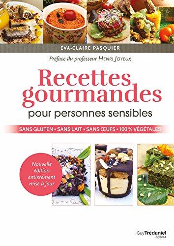 Éva Claire Pasquier - Recettes gourmandes pour personnes sensibles (2018) sur Bookys