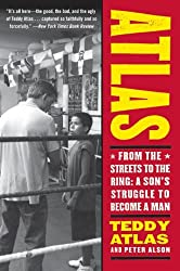 [(Atlas: From the Streets to the Ring - A Son's Struggle to Become a Man )] [Author: Teddy Atlas] [Jun-2007]