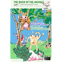 The Book of The Animals - Episode 1 (Bilingual English-Italian): These Animals... Don't Want to Wash!: Volume 1