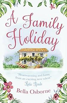 U Torrent Descargar A Family Holiday: A heartwarming summer romance for fans of Katie Fforde Donde Epub