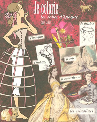 Je colorie les robes d'époque par Claire Legal