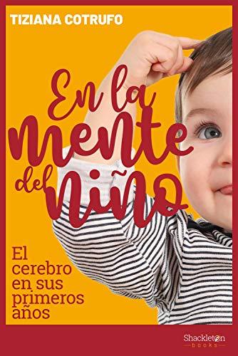 En la mente del niño: El cerebro en sus primeros años